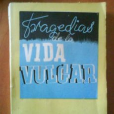 Libros de segunda mano: 1942 TRAGEDIAS DE LA VIDA VULGAR (HISTORIAS TRISTES) - FERNÁNDEZ FLÓREZ. Lote 181514993