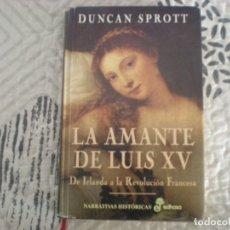 Libros de segunda mano: LA AMANTE DE LUIS XV;.DE IRLANDA A LA REVOLUCIÓN FRANCESA;D.SPROTT;EDHASA 2000. Lote 181593968