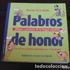 Libros de segunda mano: PALABROS DE HONOR, OKUPAS Y PUNTAZOS DE LA LENGUA ESPAÑOLA. Lote 181695860