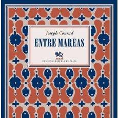 Libros de segunda mano: ENTRE MAREAS.JOSEPH CONRAD. NUEVO. Lote 181811907