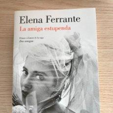 Libros de segunda mano: LA AMIGA ESTUPENDA ELENA FERRANTE PRIMER VOLUMEN SAGA DOS AMIGAS. Lote 181866142