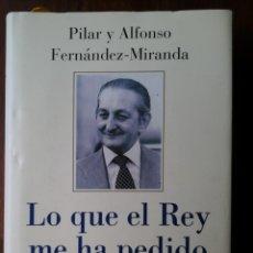Libros de segunda mano: LO QUE EL REY ME HA PEDIDO. PILAR Y ALFONSO FERNÁNDEZ-MIRANDA. Lote 181950160