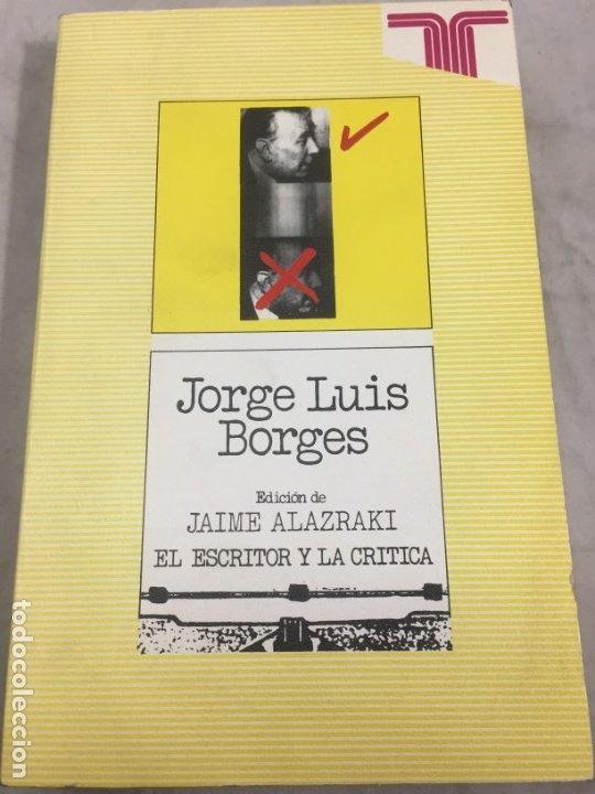 JORGE LUIS BORGES.- JAIME ALAZRAKI. - BIOY CASARES, SÁBATO Y OTROS.- EDIC. TAURUS, 1976 (Libros de Segunda Mano (posteriores a 1936) - Literatura - Narrativa - Otros)