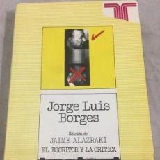Libros de segunda mano: JORGE LUIS BORGES.- JAIME ALAZRAKI. - BIOY CASARES, SÁBATO Y OTROS.- EDIC. TAURUS, 1976. Lote 181959687