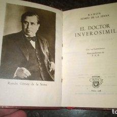 Libros de segunda mano: 236-EL DOCTOR INVEROSIMIL, GOMEZ DE LA SERNA, CRISOL 236. Lote 181962723