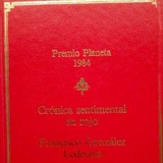 Libros de segunda mano: FRANCISCO GONZÁLEZ LEDESMA: CRÓNICA SENTIMENTAL EN ROJO. Lote 182072051