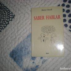 Libros de segunda mano: SABER HABLAR;MARIO CLAVELL;RIALP 1994. Lote 182087353