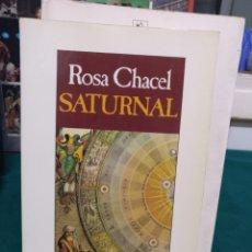 Libros de segunda mano: ROSA CHACEL, SATURNAL. SEIX BARRAL 1991. Lote 182130767