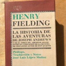 Libros de segunda mano: HENRY FIELDING. LA HISTORIA DE LAS AVENTURAS DE JOSEPH ANDREWS. . Lote 182270182