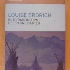 Libros de segunda mano: EL ÚLTIMO INFORME DEL PADRE DAMIEN / LOUISE ERDRICH / 2003. EDICIONES DEL BRONCE. Lote 182412073