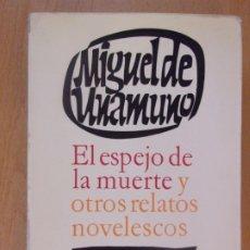 Libros de segunda mano: EL ESPEJO DE LA MUERTE Y OTROS RELATOS NOVELESCOS / MIGUEL DE UNAMUNO / 1ª EDICIÓN 1965. Lote 182416136
