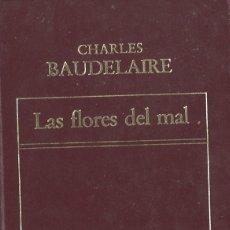 Libros de segunda mano: LAS FLORES DEL MAL. CHARLES BAUDELAIRE. 1982. Lote 182509232