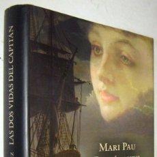 Libros de segunda mano: LAS DOS VIDAS DEL CAPITAN - MARI PAU DOMINGUEZ. Lote 182512451
