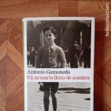 Libros de segunda mano: ANTONIO GAMONEDA - UN ARMARIO LLENO DE SOMBRA. Lote 182562186