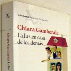 Libros de segunda mano: LA LUZ EN CASA DE LOS DEMAS - CHIARA GAMBERALE. Lote 182566353
