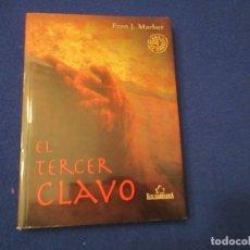 Libros de segunda mano: EL TERCER CLAVO FRAN J. MARBER EDITORIAL CLUB UNIVERSITARIO 2ª EDICION 2008. Lote 182653871