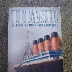Libros de segunda mano: TITANIC - EL FINAL DE UNA VIDAS DORADAS -- HUGH BREWSTER -- LUMEN 2012 --. Lote 210777117