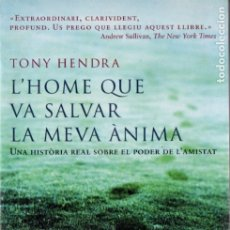 Libros de segunda mano: TONY HENDRA : L' HOME QUE VA SALVAR LA MEVA ÁNIMA (EDICIONS 62, 2004) CATALÀ. Lote 182685103