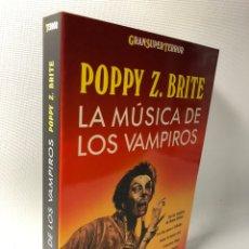 Libros de segunda mano: LA MUSICA DE LOS VAMPIROS ···POPPY Z. BRITE ···GRANSUPER TERROR ··· MARTINEZ ROCA ··. Lote 182701142