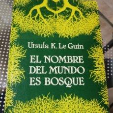 Libros de segunda mano: EL NOMBRE DEL MUNDO ES BOSQUE (LE GUIN, URSULA K.). Lote 182723241