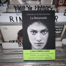 Libros de segunda mano: LA RETORNADA - DONATELLA DI PIETRANTONIO,DEDICADO POR LA AUTORA. Lote 182851065