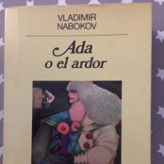 Libros de segunda mano: ADA O EL ARDOR, VLADIMIR NABOKOV, EDITORIAL ANAGRAMA. Lote 182914056