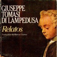 Libros de segunda mano: GIUSEPPE TOMASI DI LAMPEDUSA. RELATOS. ED. BRUGUERA. Lote 182974411