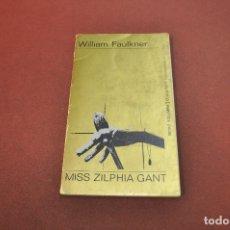 Libros de segunda mano: MISS ZILPHIA GANT - WILLIAM FAULKNER - NO1. Lote 183003682