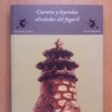Libros de segunda mano: CUENTOS Y LEYENDAS ALREDEDOR DEL FOGARIL / RAUL GIRAL - JAVIER VALENZUELA / 2001. EDITORIAL PIRINEO. Lote 183048118