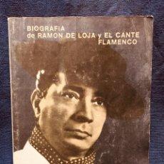Libros de segunda mano: BIOGRAFÍA RAMÓN DE LOJA Y EL CANTE FLAMENCO EL FARAÓN GITANO LORCA. Lote 195064256