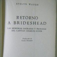 Libros de segunda mano: RETORNO A BRIDESHEAD. LAS MEMORIAS SAGRADAS Y PROFANAS DEL CAPITÁN CHARLES RYDER.. Lote 183174370