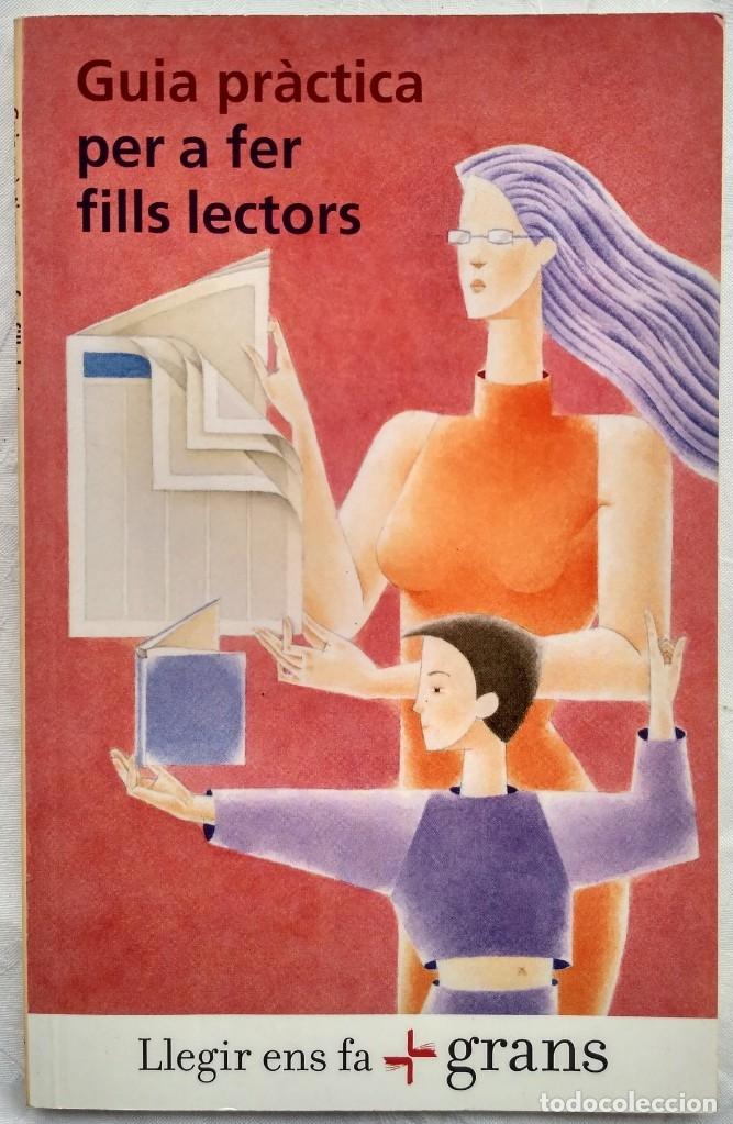 GUIA PRACTICA PER A FER FILLS LECTORS. JOAN CARLES GIRBES (Libros de Segunda Mano (posteriores a 1936) - Literatura - Narrativa - Otros)