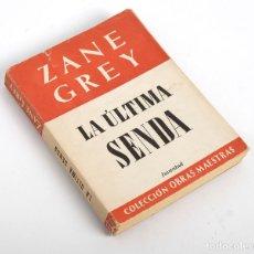 Libros de segunda mano: ZANE GREY. LA ÚLTIMA SENDA. JUVENTUD. 6ª EDICIÓN. 1956. Lote 183188762