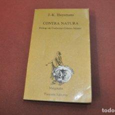 Libros de segunda mano: CONTRA NATURA - HUYSMANS - TUSQUETS EDITORES - NO1. Lote 183263492