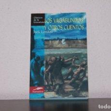 Libros de segunda mano: LOS VAGABUNDOS Y OTROS CUENTOS - JACK LONDON. Lote 183331878