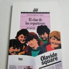 Libros de segunda mano: EL CLAN DE LOS REPORTEROS (FERNANDO MARTÍNEZ LAÍNEZ) ANAYA. Lote 183338841