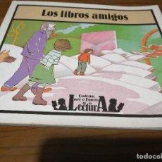 Libros de segunda mano: LOS LIBROS AMIGOS. CUADERNO PARA EL FOMENTO DE LA LECTURA. RÚSTICA. BUEN ESTADO. . Lote 183345102
