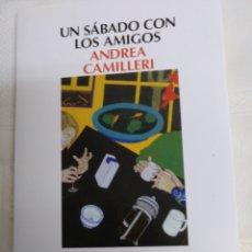 Libros de segunda mano: UN SÁBADO CON LOS AMIGOS DE ANDREA CAMILLERI.1A EDICIÓN JULIO 2014. Lote 183439810