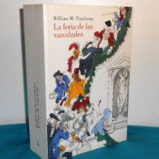 Libros de segunda mano: WILLIAM M. THACKERAY: LA FERIA DE LAS VANIDADES - LUMEN, 2004, 1ª. Lote 183503427