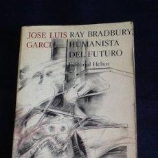 Libros de segunda mano: RAY BRADBURY, HUMANISTA DEL FUTURO. JOSE LUIS GARCI. Lote 183514720
