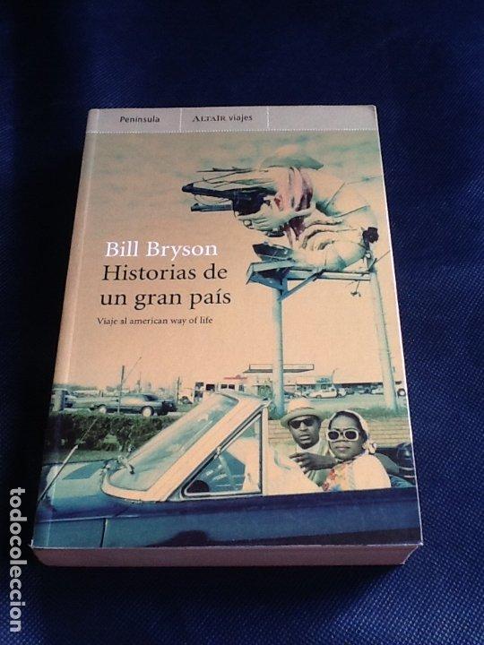 HISTORIAS DE UN GRAN PAIS: VIAJE AL AMERICAN WAY OF LIFE. BILL BRYSON (Libros de Segunda Mano (posteriores a 1936) - Literatura - Narrativa - Otros)
