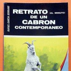 Libros de segunda mano: RETRATO AL MINUTO DE UN CABRÓN CONTEMPORANEO - RAFAEL GARCÍA SERRANO -1977 - CON DEDICATORIA - NUEVO. Lote 183532123