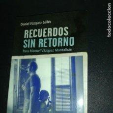 Libros de segunda mano: DANIEL VÁZQUEZ SALLES, RECUERDOS SIN RETORNO, PARA MANUEL VÁZQUEZ MONTALBAN . Lote 183532495