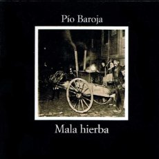Libros de segunda mano: MALA HIERBA - PÍO BAROJA. CÁTEDRA. Lote 183535633