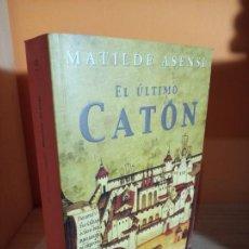 Libros de segunda mano: EL ULTIMO CATON / MATILDE ASENSI. Lote 183537413
