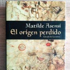 Libros de segunda mano: EL ORIGEN PERDIDO ** MATIDE ASENSI. Lote 183538548