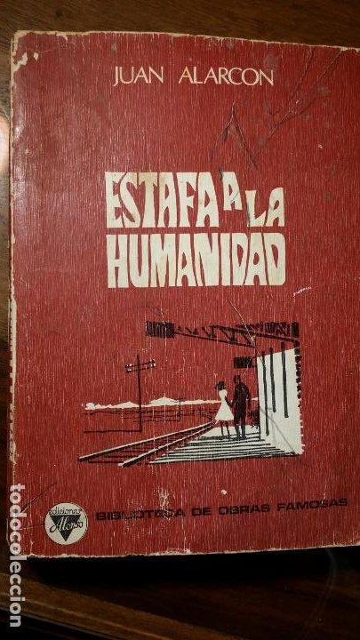 ESTAFA A LA HUMANIDAD - ALARCÓN, JUAN (Libros de Segunda Mano (posteriores a 1936) - Literatura - Narrativa - Otros)