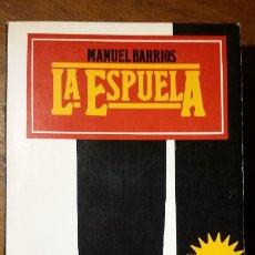 Libros de segunda mano: LA ESPUELA / MANUEL BARRIOS / ARGOS VERGARA. Lote 183608722