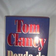 Libros de segunda mano: DEUDAS DE HONOR - TOM CLANCY. Lote 183610441