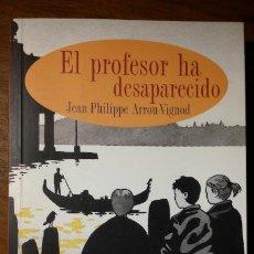 Libros de segunda mano: EL PROFESOR HA DESAPARECIDO | JEAN PHILIPPE ARROU - VIGNOD | CÍRCULO DE LECTORES 2002. Lote 183611218